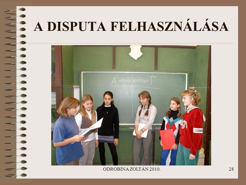ODROBINA ZOLTÁN 2010.28 A DISPUTA FELHASZNÁLÁSA