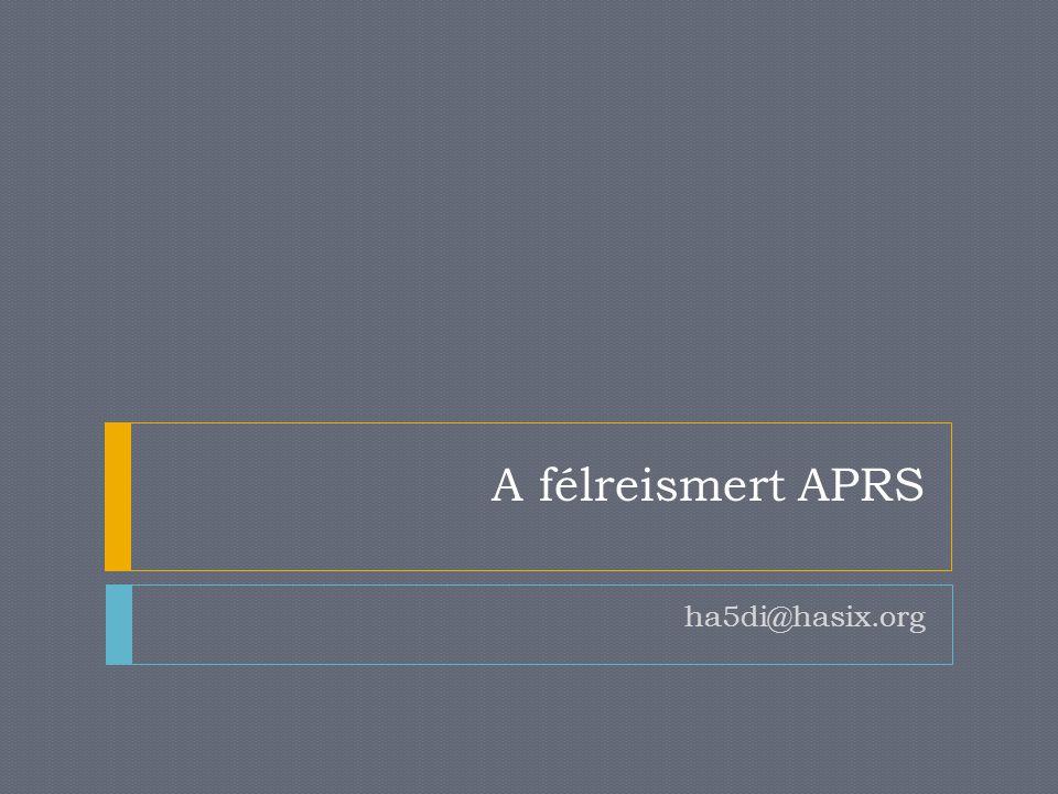 A kezdetek  Automatic Position Reporting System  Tervezte:Bob Bruninga, WB4APR  Bemutatta:1992 TAPR DCC-n  Szabvány:2000 augusztus 29  TAPR támogatása November 11, 20102A félreismert APRS - HA5DI