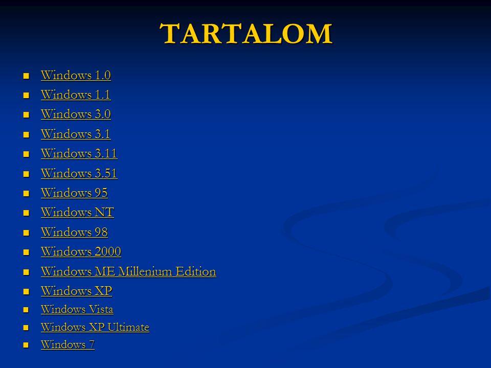 TARTALOM  Windows  Windows Windows 1.0  Windows  Windows Windows 1.1  Windows  Windows Windows 3.0  Windows  Windows Windows 3.1  Windows  W