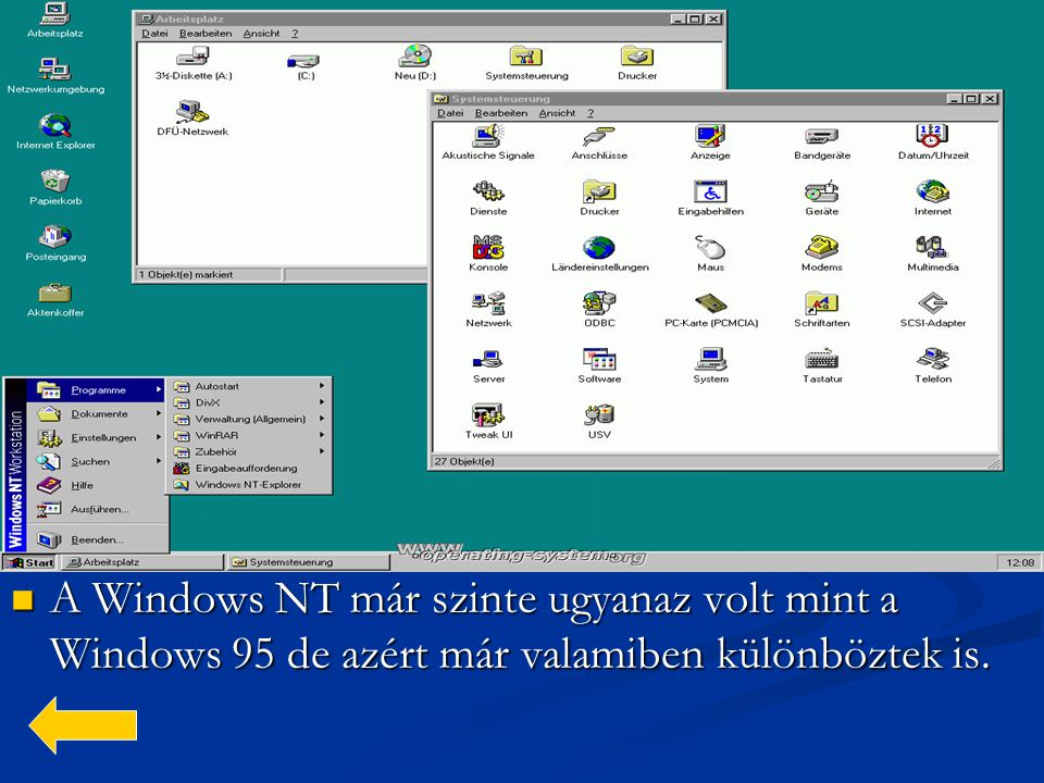  A  A Windows NT már szinte ugyanaz volt mint a Windows 95 de azért már valamiben különböztek is.