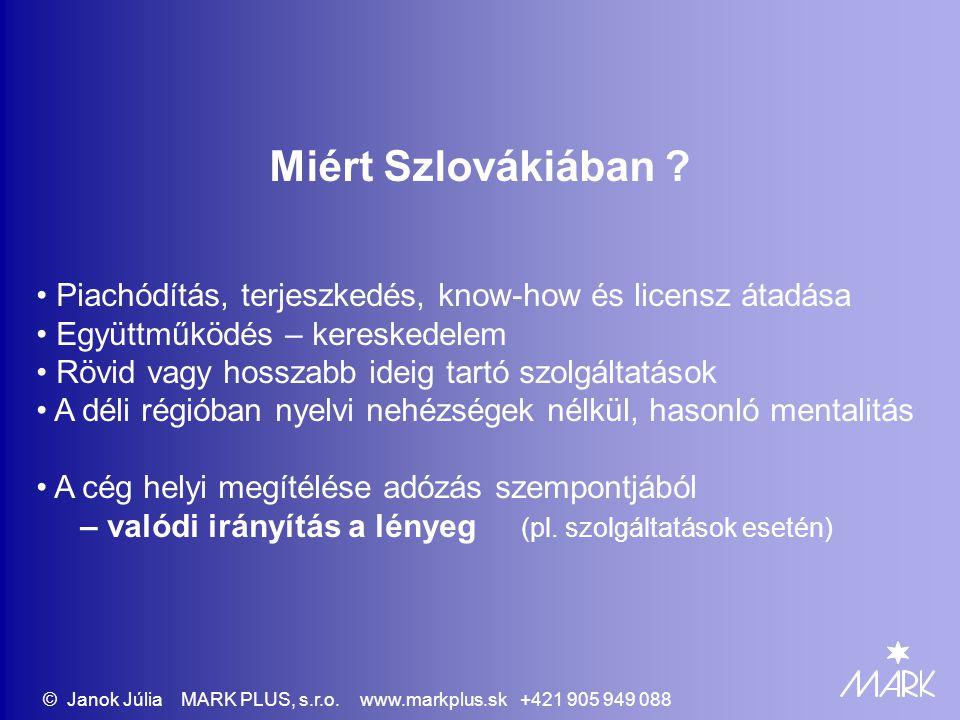 Miért Szlovákiában .© Janok Júlia MARK PLUS, s.r.o.