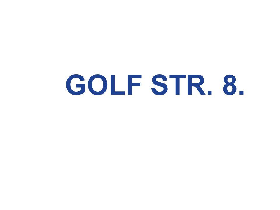 GOLF STR. 8.