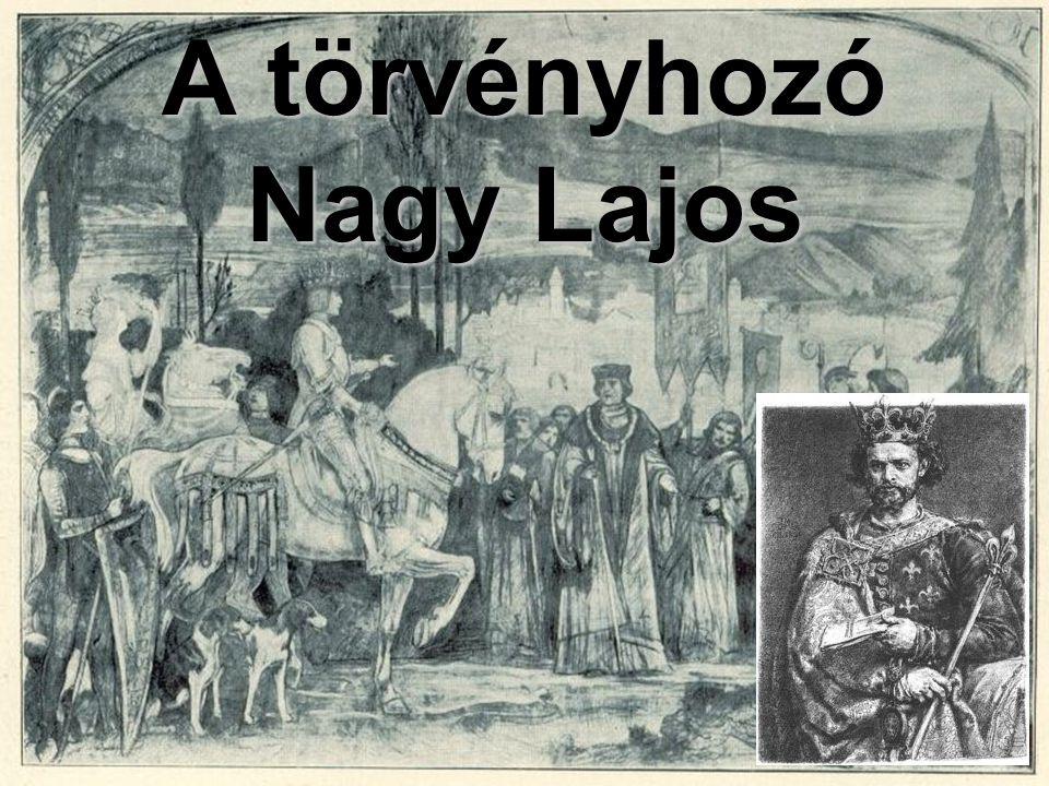 A törvényhozó Nagy Lajos