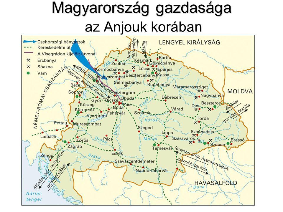 Magyarország gazdasága Magyarország gazdasága az Anjouk korában