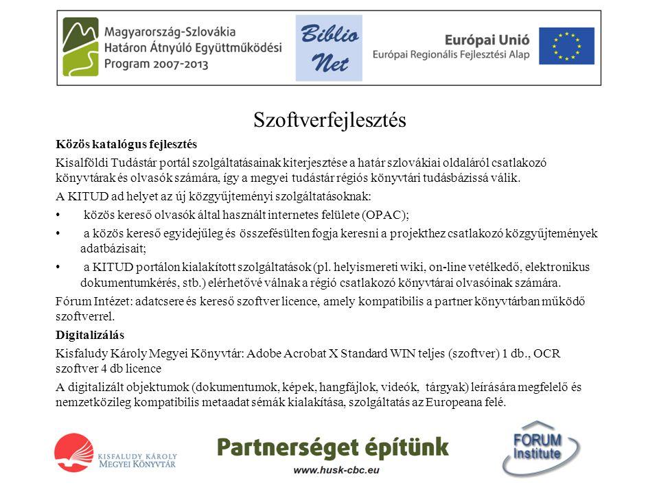 Szoftverfejlesztés Közös katalógus fejlesztés Kisalföldi Tudástár portál szolgáltatásainak kiterjesztése a határ szlovákiai oldaláról csatlakozó könyv