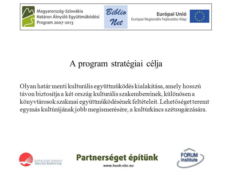 A program stratégiai célja Olyan határ menti kulturális együttműködés kialakítása, amely hosszú távon biztosítja a két ország kulturális szakembereinek, különösen a könyvtárosok szakmai együttműködésének feltételeit.
