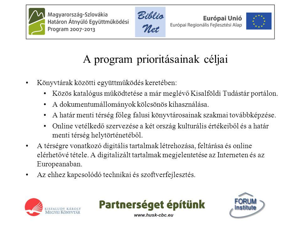 A program prioritásainak céljai •Könyvtárak közötti együttműködés keretében: •Közös katalógus működtetése a már meglévő Kisalföldi Tudástár portálon.