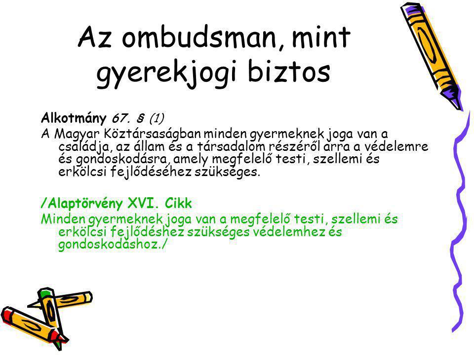 Az ombudsman, mint gyerekjogi biztos Alkotmány 67.