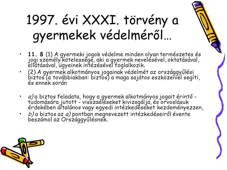 1997.évi XXXI. törvény a gyermekek védelméről… •11.