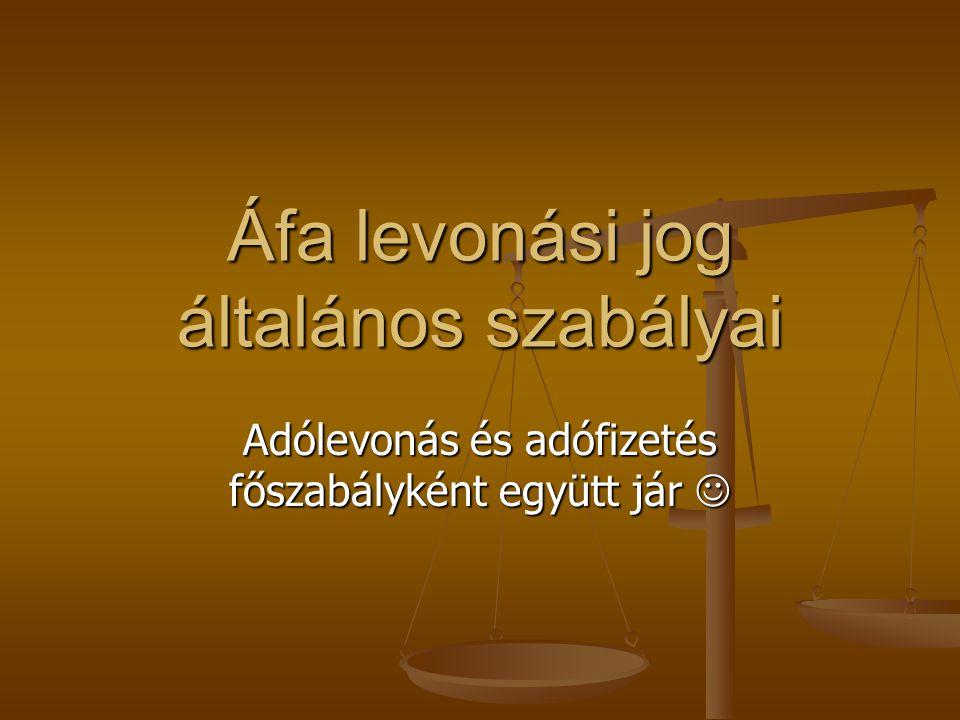 Áfa levonási jog általános szabályai Adólevonás és adófizetés főszabályként együtt jár 