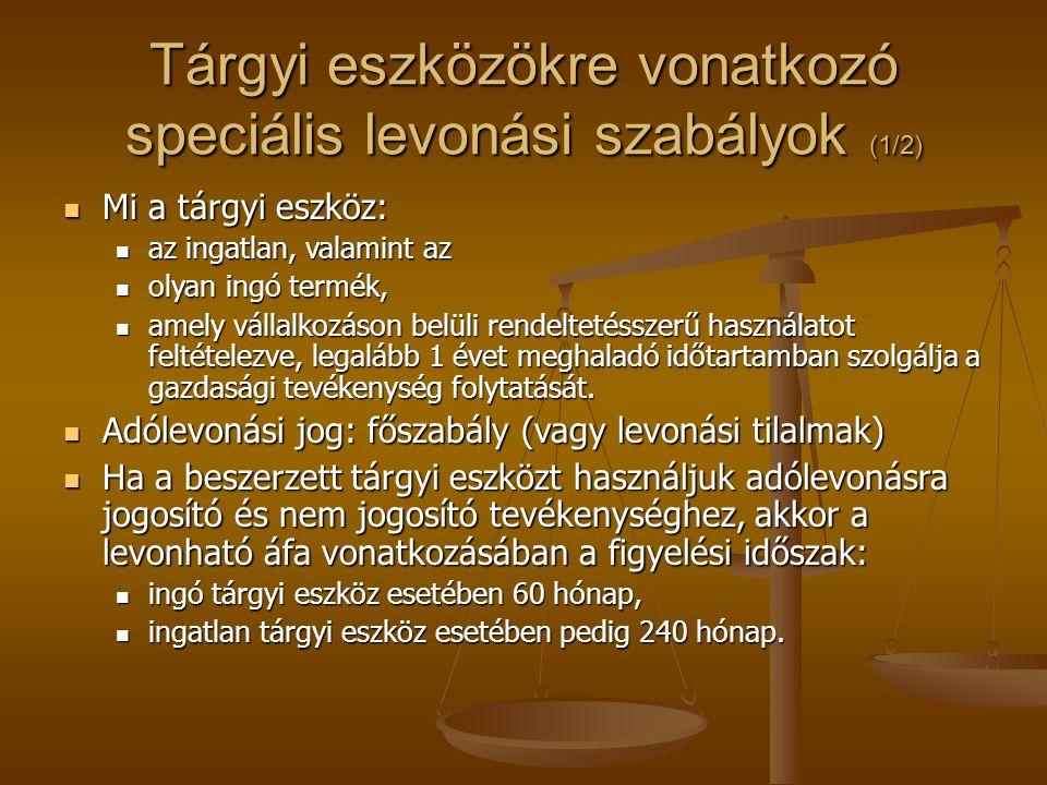 Tárgyi eszközökre vonatkozó speciális levonási szabályok (1/2)  Mi a tárgyi eszköz:  az ingatlan, valamint az  olyan ingó termék,  amely vállalkoz
