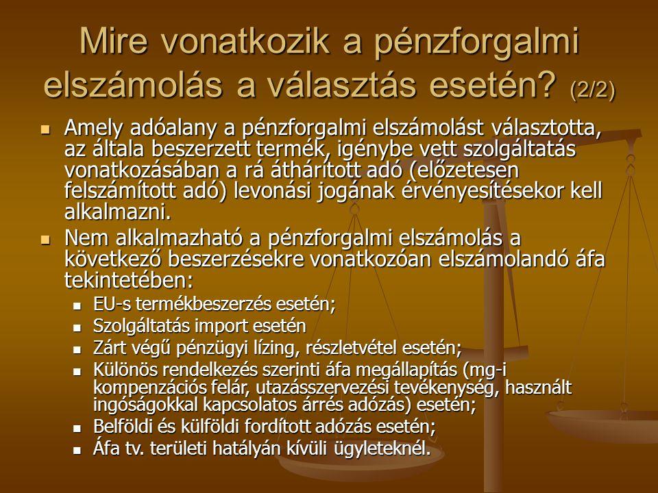 Fordított adózáshoz kapcsolódó teljesítés  Belföldi FAD fizetendő áfa = levonható áfa  Számla kézhezvétele (nem a kelte!)  Teljesítést követő hónap 15.