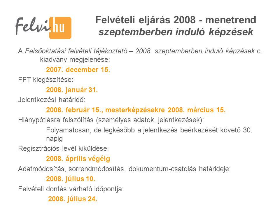 Jelentkezni márpedig kell.Jelentkezési határidő – 2008.