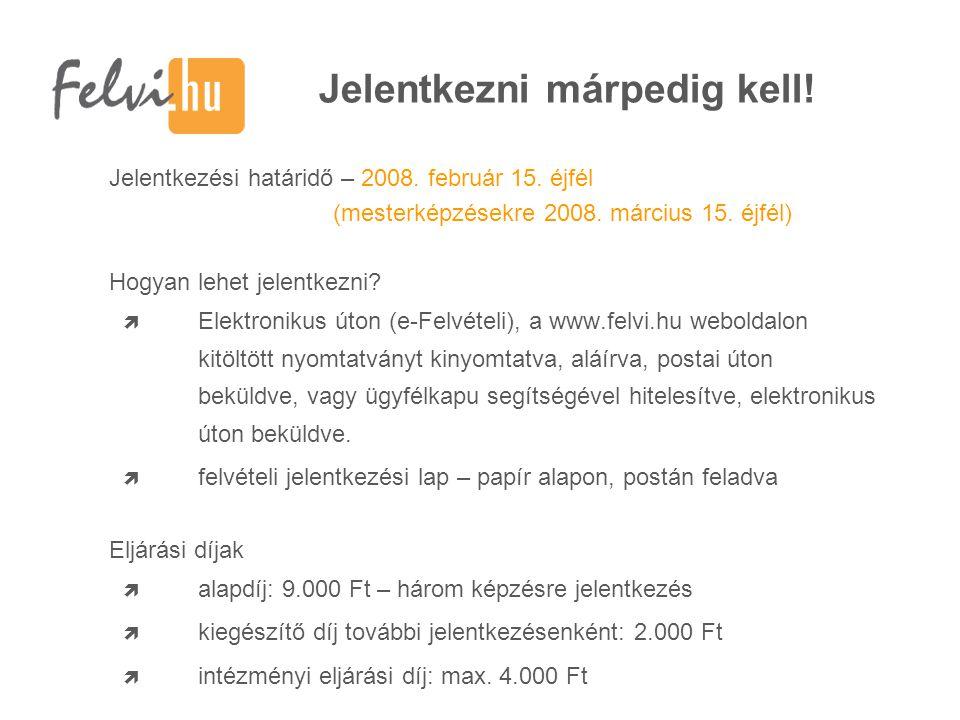 Tájékozódási lehetőségek Intézményi nyílt napok: Felvi.hu nyílt nap kereső Educatio Nemzetközi Oktatási Szakkiállítás: 2008.