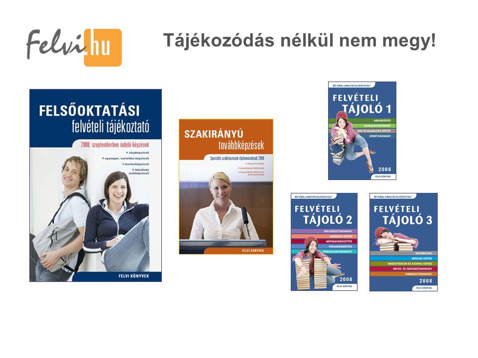 Felsőoktatási felvételi tájékoztató 2008.szeptemberben induló képzések Megjelenés: 2007.