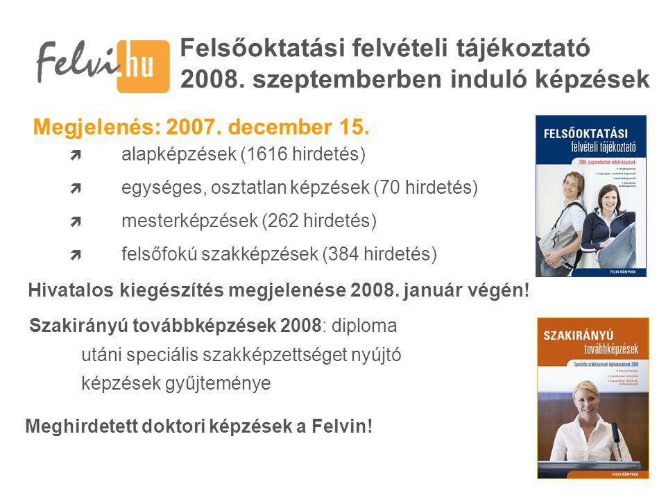 Felsőoktatási felvételi tájékoztató 2008. szeptemberben induló képzések Megjelenés: 2007.