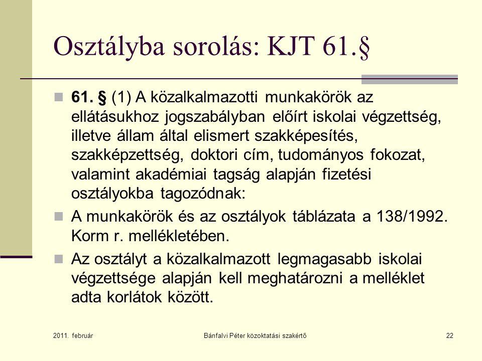 Osztályba sorolás: KJT 61.§  61.