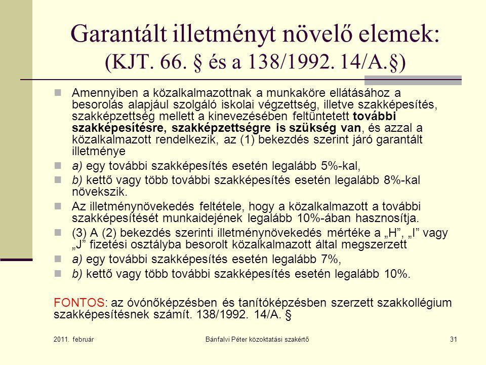 Bánfalvi Péter közoktatási szakértő31 Garantált illetményt növelő elemek: (KJT.