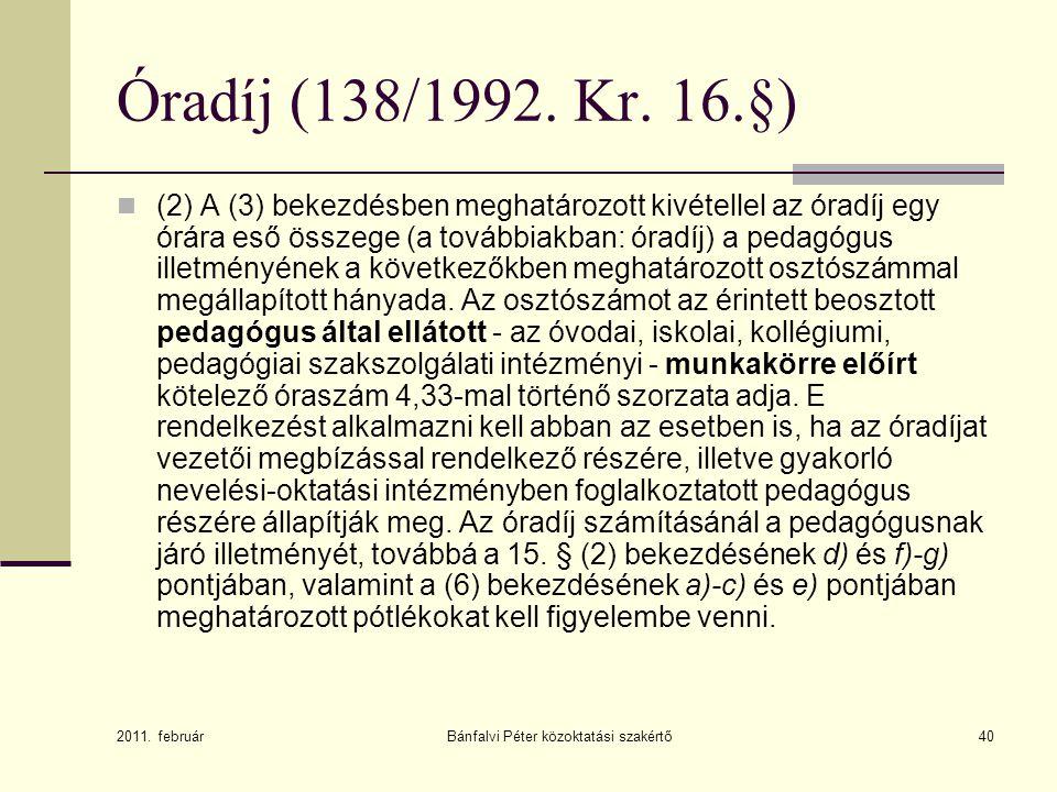 Bánfalvi Péter közoktatási szakértő40 Óradíj (138/1992.