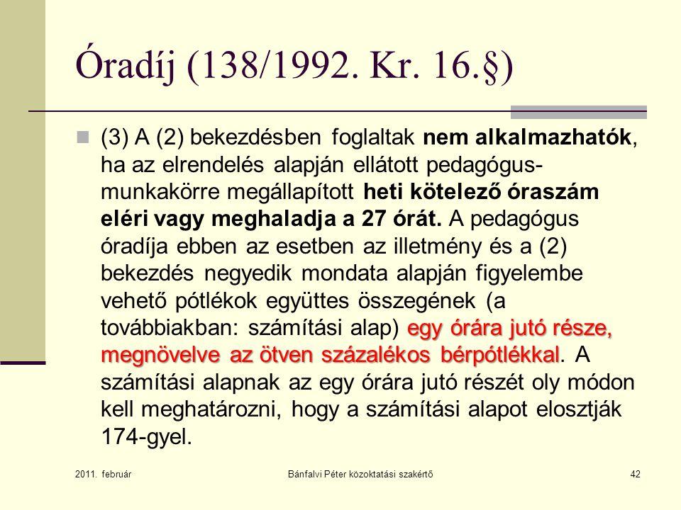 Bánfalvi Péter közoktatási szakértő42 Óradíj (138/1992.