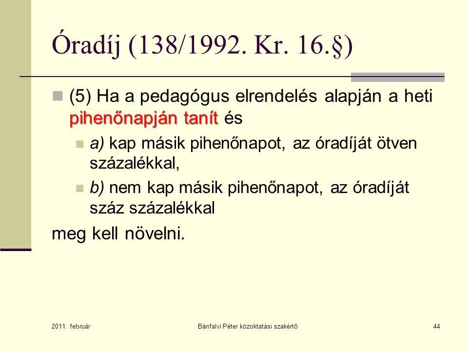 Bánfalvi Péter közoktatási szakértő44 Óradíj (138/1992.