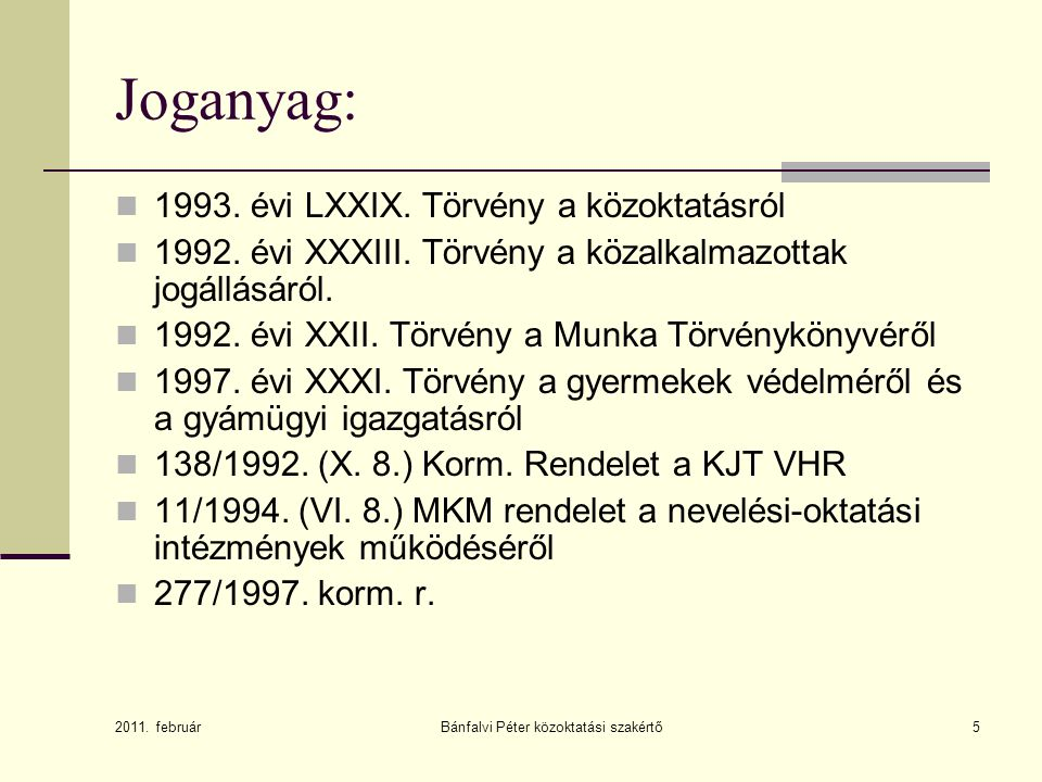 Bánfalvi Péter közoktatási szakértő5 Joganyag:  1993.