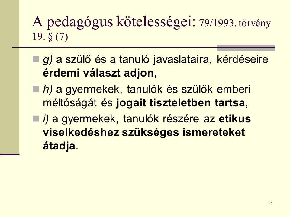 58 A pedagógus kötelességei: 79/1993.törvény 19.