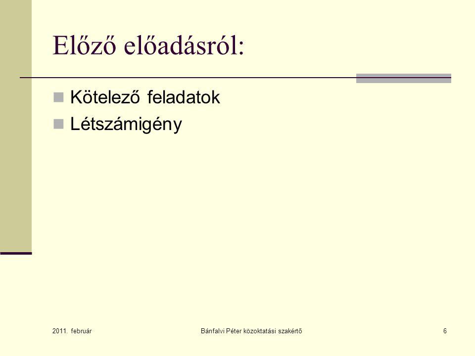 Előző előadásról:  Kötelező feladatok  Létszámigény 2011.