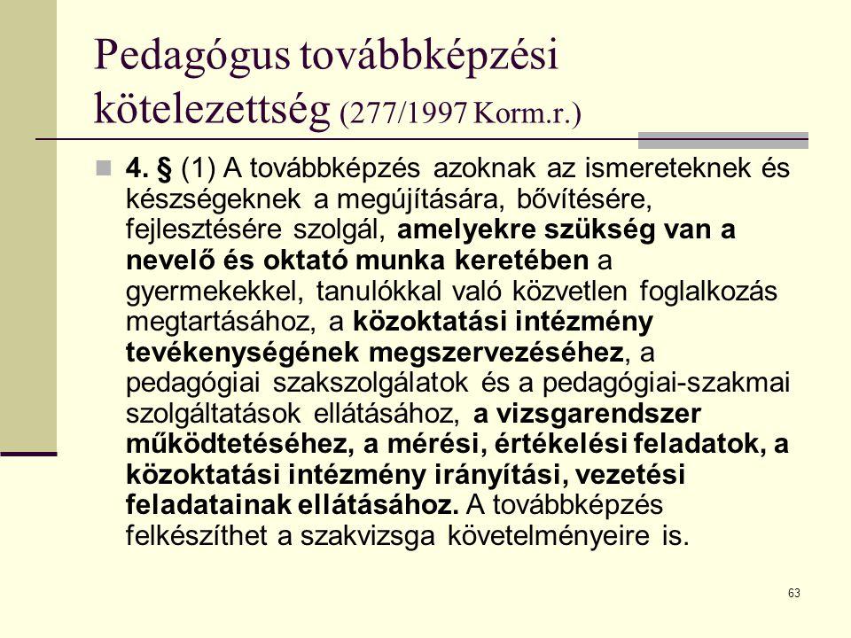 64 Pedagógus továbbképzési kötelezettség (277/1997 Korm.r.