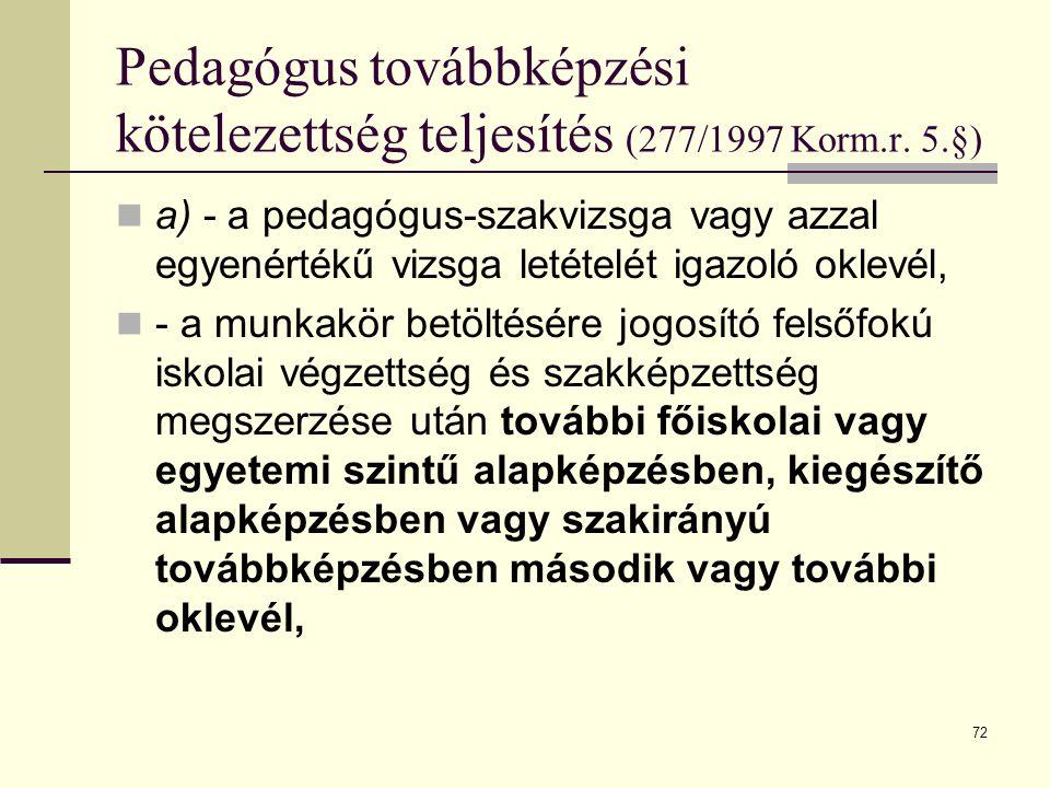 72 Pedagógus továbbképzési kötelezettség teljesítés (277/1997 Korm.r.