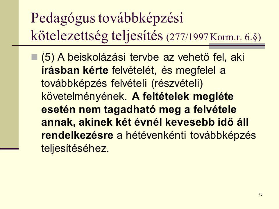 75 Pedagógus továbbképzési kötelezettség teljesítés (277/1997 Korm.r.