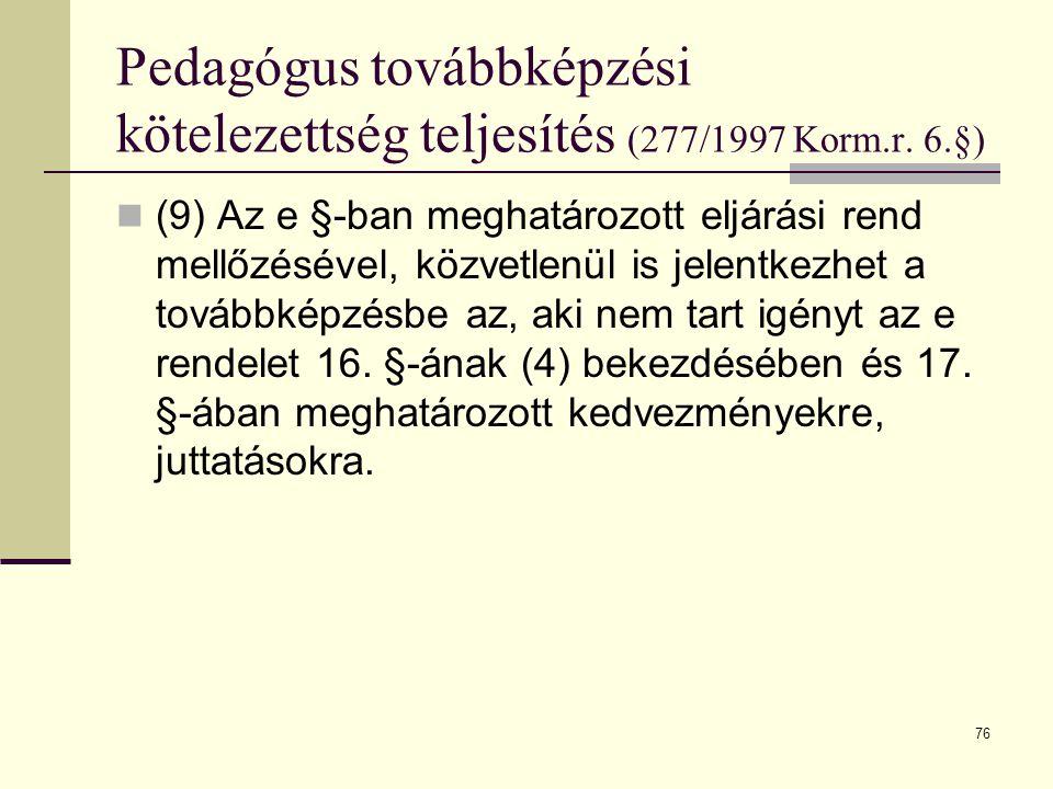 77 Pedagógus továbbképzési költségtérítés (277/1997 Korm.r.