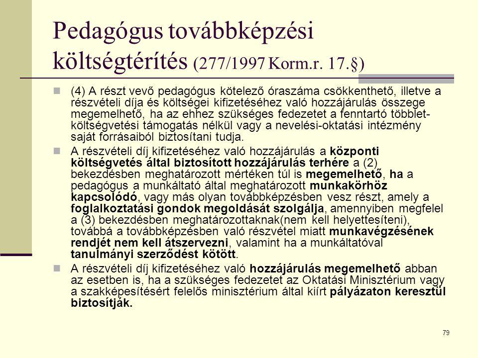 79 Pedagógus továbbképzési költségtérítés (277/1997 Korm.r.
