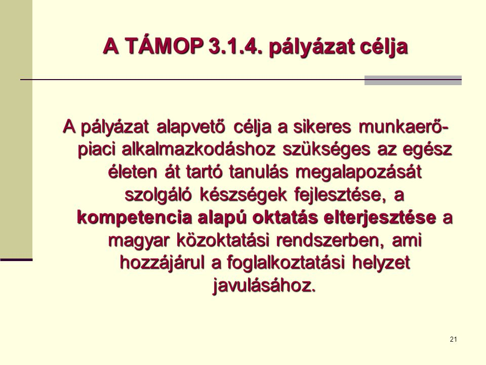 21 A TÁMOP 3.1.4.