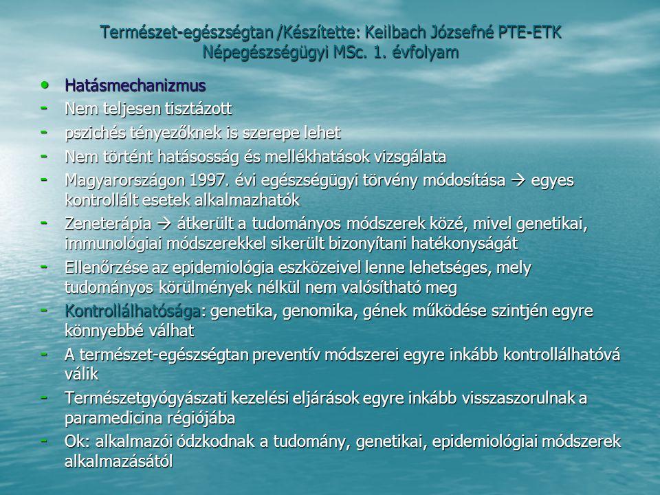 Természet-egészségtan /Készítette: Keilbach Józsefné PTE-ETK Népegészségügyi MSc.
