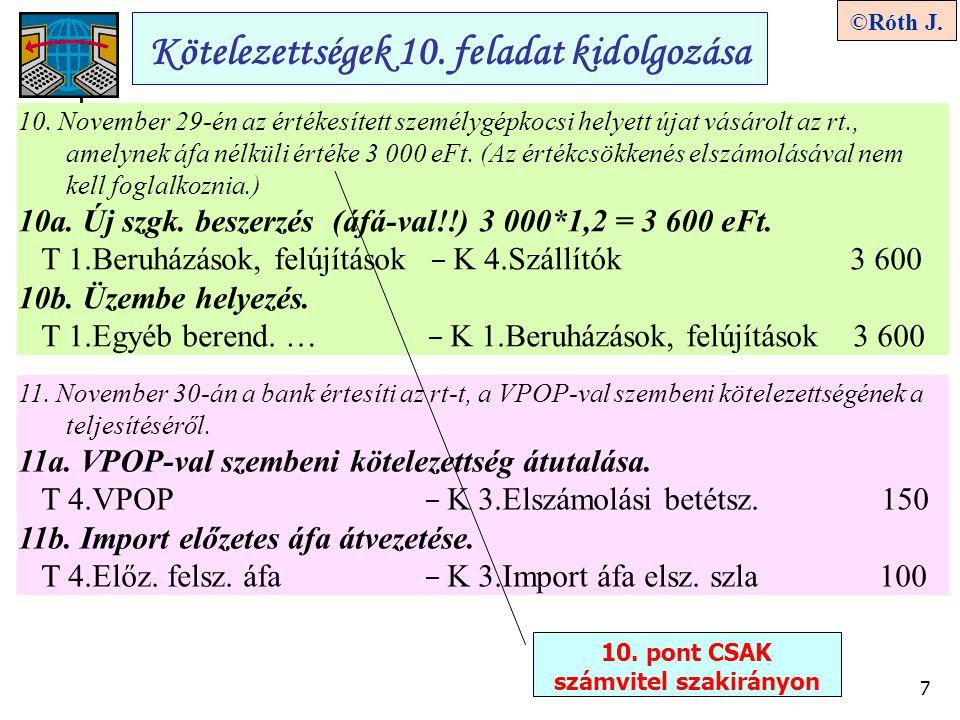 7 ©Róth J.Kötelezettségek 10. feladat kidolgozása 10.