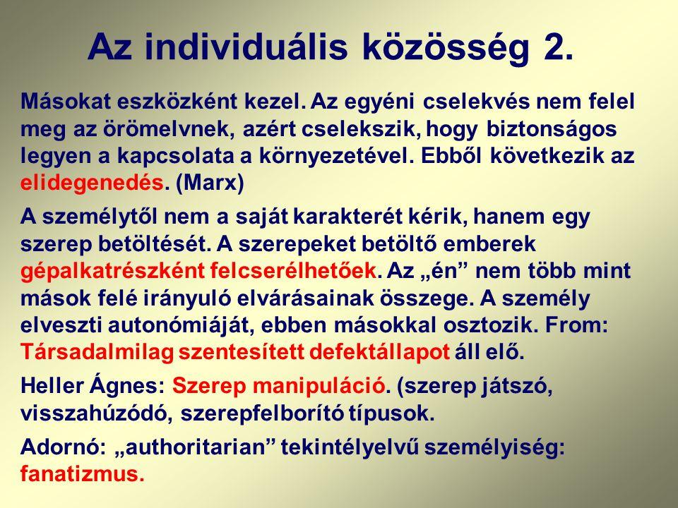 Az individuális közösség 2. Másokat eszközként kezel.