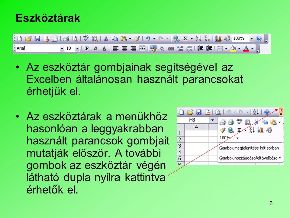 6 •Az eszköztárak a menükhöz hasonlóan a leggyakrabban használt parancsok gombjait mutatják először. A további gombok az eszköztár végén látható dupla