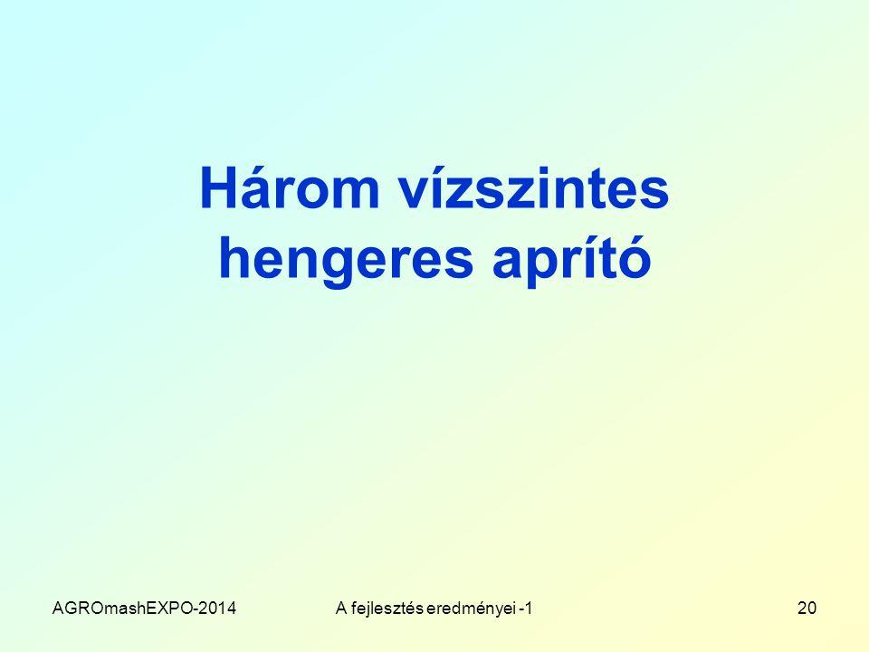 Három vízszintes hengeres aprító AGROmashEXPO-2014A fejlesztés eredményei -120