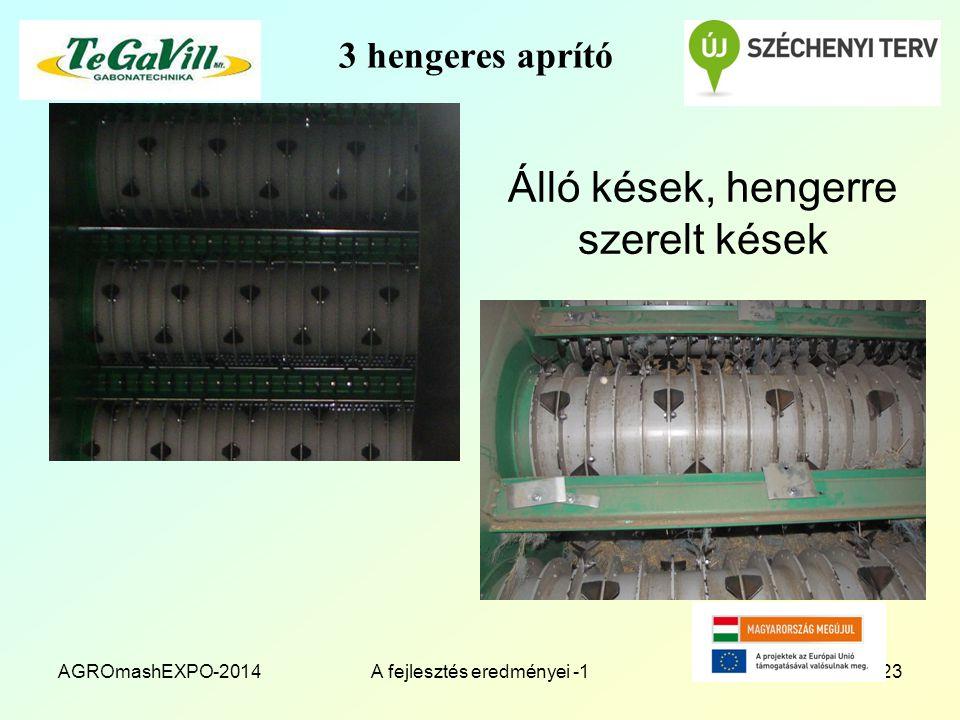 3 hengeres aprító Álló kések, hengerre szerelt kések AGROmashEXPO-2014A fejlesztés eredményei -123