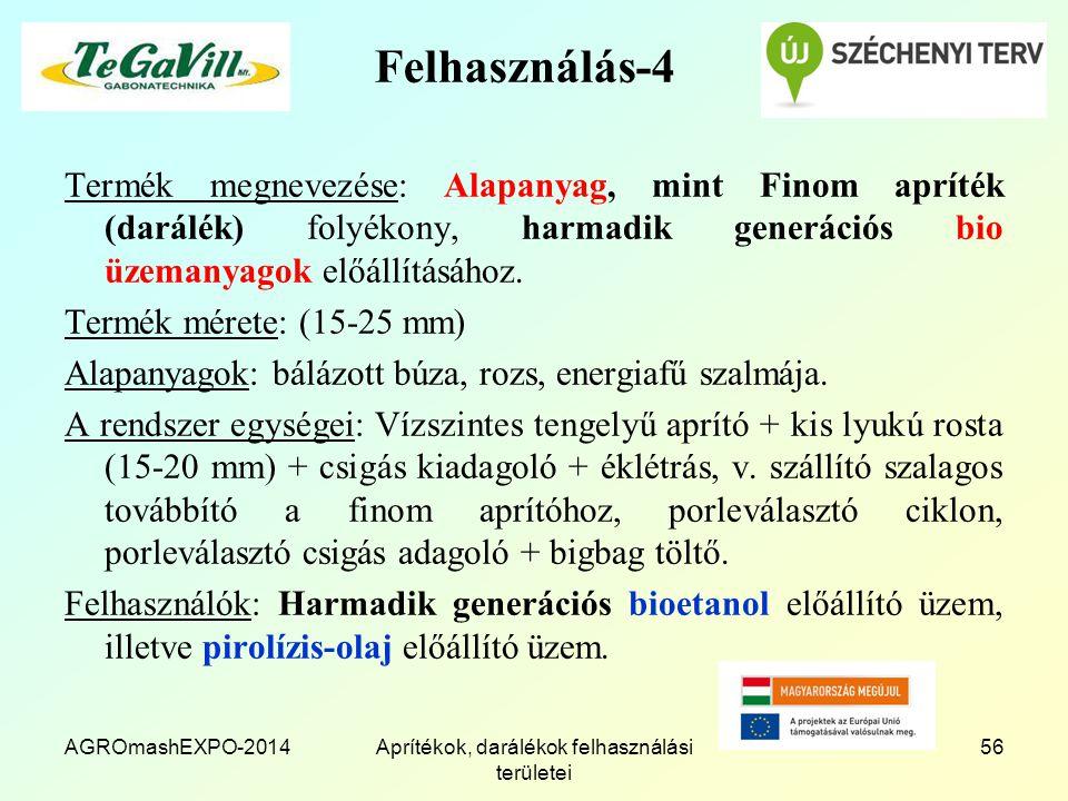 Felhasználás-4 Termék megnevezése: Alapanyag, mint Finom apríték (darálék) folyékony, harmadik generációs bio üzemanyagok előállításához. Termék méret