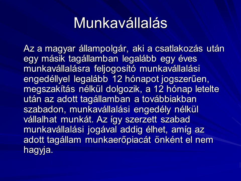 Munkavállalás Az a magyar állampolgár, aki a csatlakozás után egy másik tagállamban legalább egy éves munkavállalásra feljogosító munkavállalási engedéllyel legalább 12 hónapot jogszerűen, megszakítás nélkül dolgozik, a 12 hónap letelte után az adott tagállamban a továbbiakban szabadon, munkavállalási engedély nélkül vállalhat munkát.
