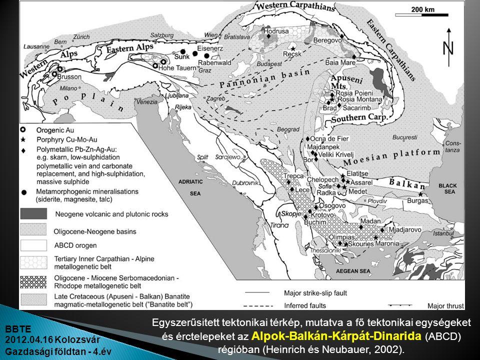 BBTE 2012.04.16 Kolozsvár Gazdasági földtan - 4.év Egyszerűsitett tektonikai térkép, mutatva a fő tektonikai egységeket és érctelepeket az Alpok-Balká