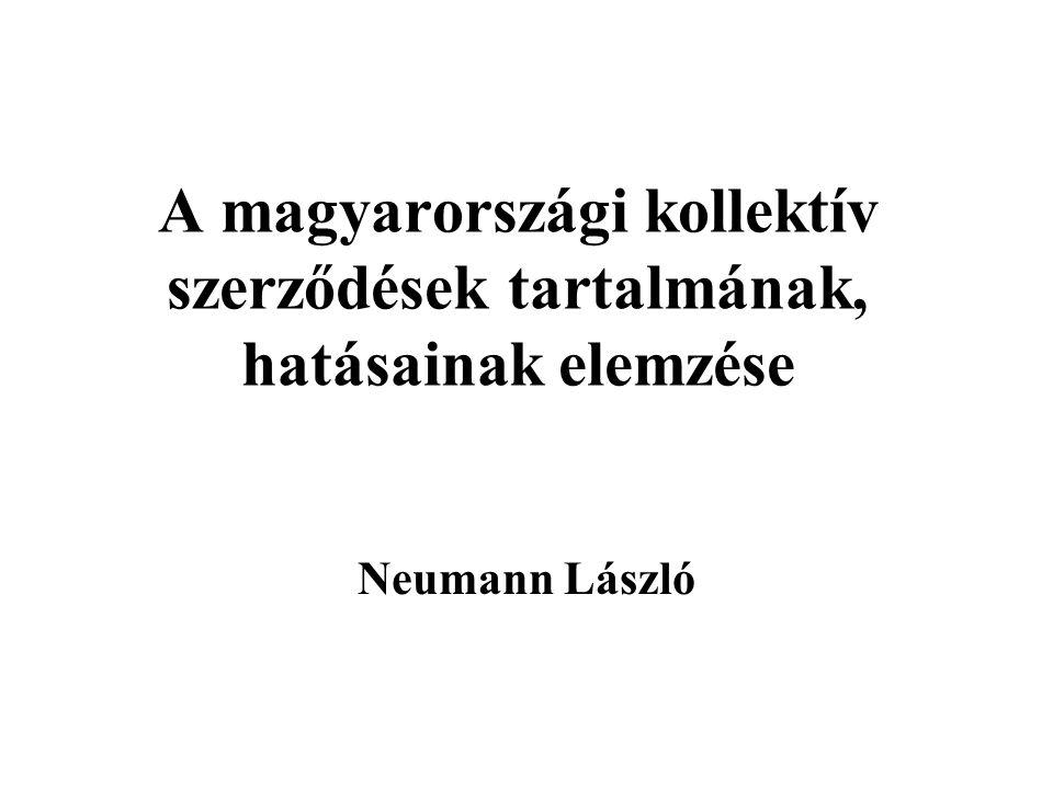 A magyarországi kollektív szerződések tartalmának, hatásainak elemzése Neumann László