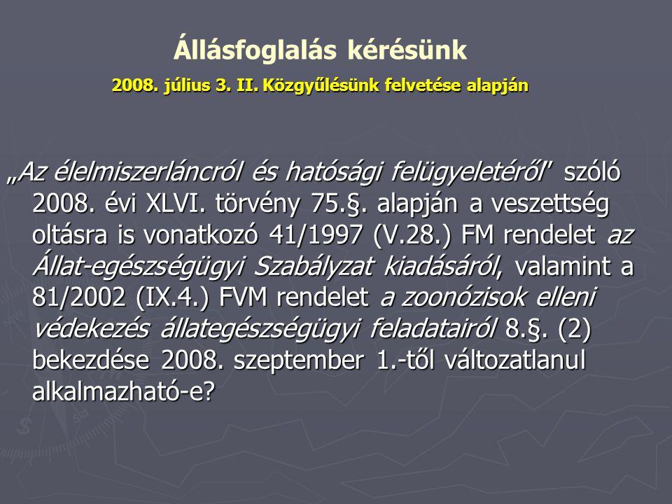 """""""Az élelmiszerláncról és hatósági felügyeletéről"""" szóló 2008. évi XLVI. törvény 75.§. alapján a veszettség oltásra is vonatkozó 41/1997 (V.28.) FM ren"""