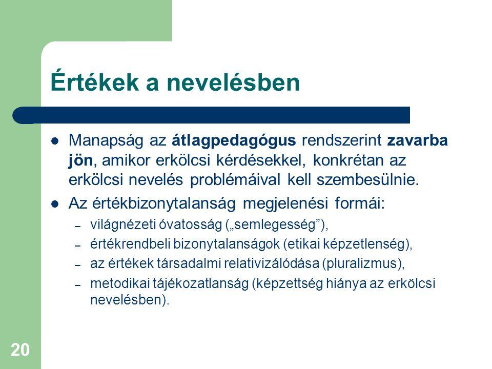 21 A nevelés paradox jelenségei  A probléma gyökereire Jürgen Oelkers svájci nevelésfilozófus mutatott rá, amikor felhívja a figyelmet a modern nevelés paradox jellegére (Nevelésetika, 1992): – 1.