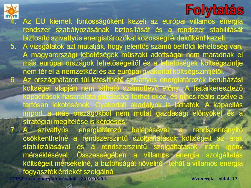 GTTSZ Hazai energiaforrásaink - 2010.05.04.Vízenergia - oldal: 17 4.Az EU kiemelt fontosságúként kezeli az európai villamos energia rendszer szabályoz