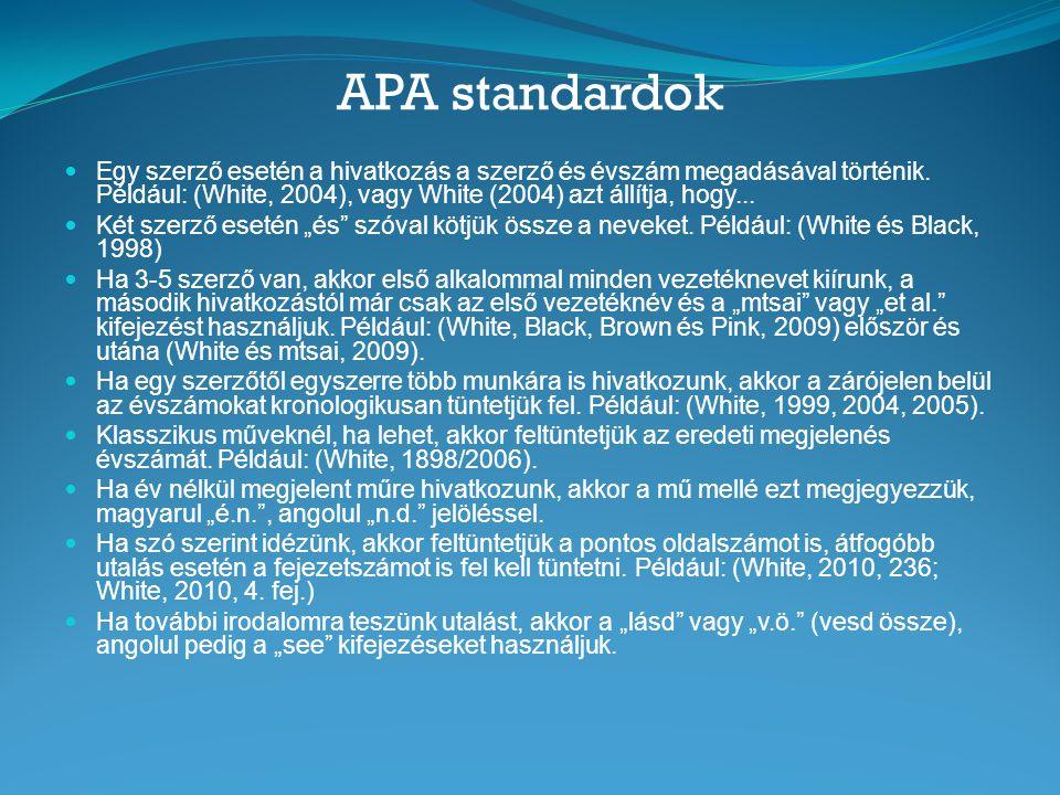 APA standardok  Egy szerző esetén a hivatkozás a szerző és évszám megadásával történik.