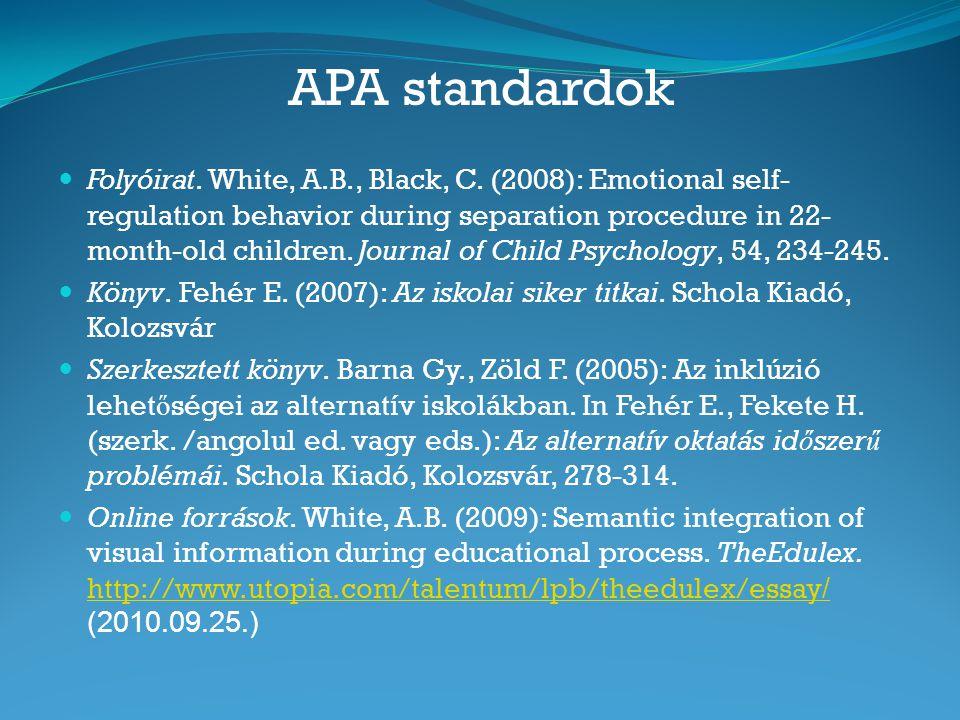 APA standardok  Folyóirat.White, A.B., Black, C.