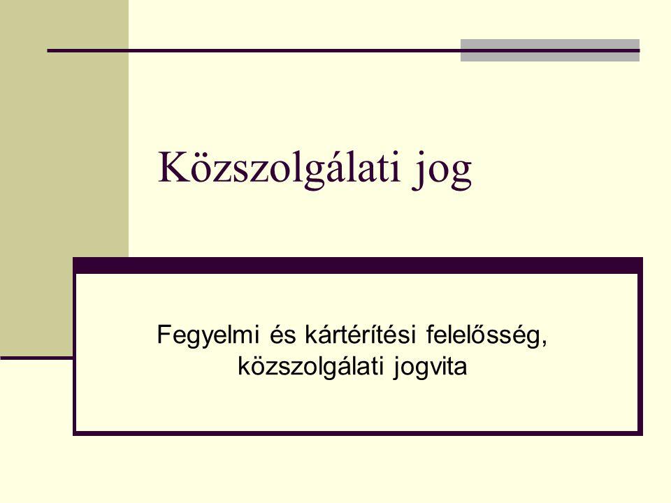 Közszolgálati jog Fegyelmi és kártérítési felelősség, közszolgálati jogvita
